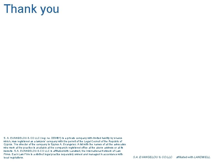 Thank you S. A. EVANGELOU & CO LLC (reg. no. 233481) is a private