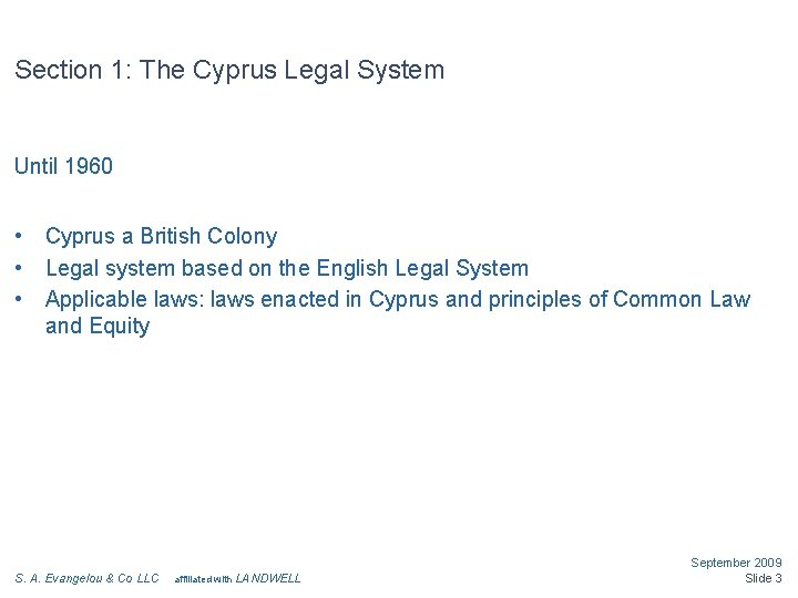 Section 1: The Cyprus Legal System Until 1960 • • • Cyprus a British