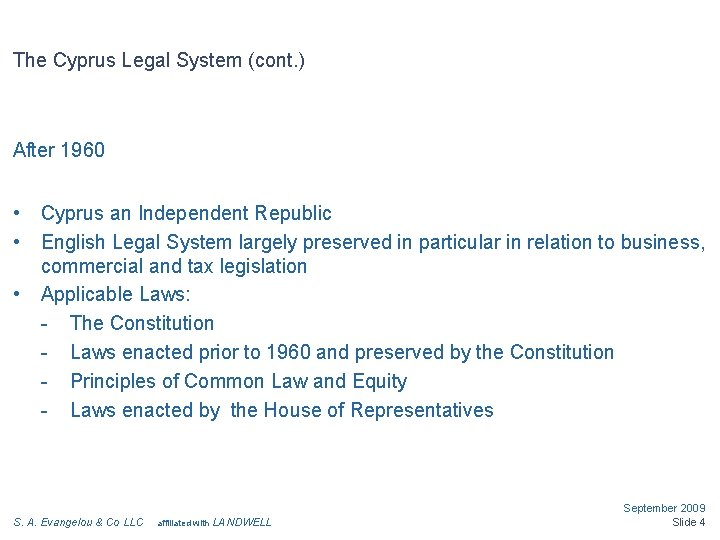 The Cyprus Legal System (cont. ) After 1960 • • • Cyprus an Independent