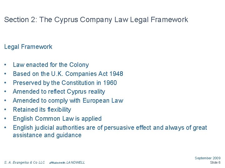 Section 2: The Cyprus Company Law Legal Framework • • Law enacted for the