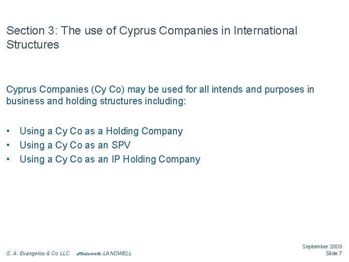 Section 3: The use of Cyprus Companies in International Structures Cyprus Companies (Cy Co)
