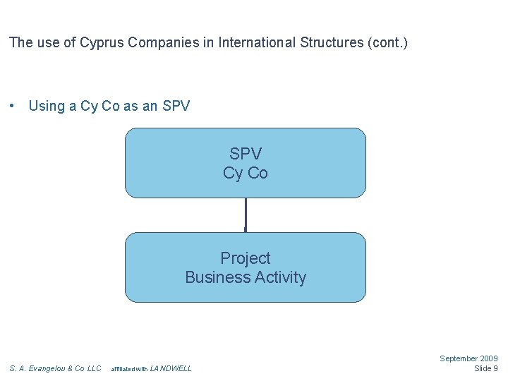 The use of Cyprus Companies in International Structures (cont. ) • Using a Cy