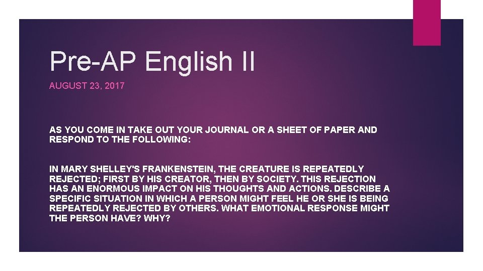Pre-AP English II AUGUST 23, 2017 AS YOU COME IN TAKE OUT YOUR JOURNAL