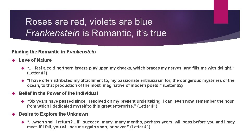 Roses are red, violets are blue Frankenstein is Romantic, it's true Finding the Romantic