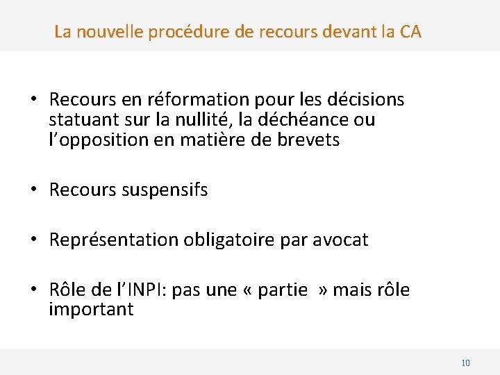 La nouvelle procédure de recours devant la CA • Recours en réformation pour les