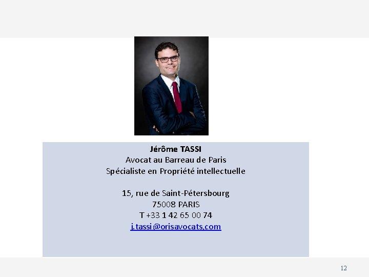 Jérôme TASSI Avocat au Barreau de Paris Spécialiste en Propriété intellectuelle 15, rue de