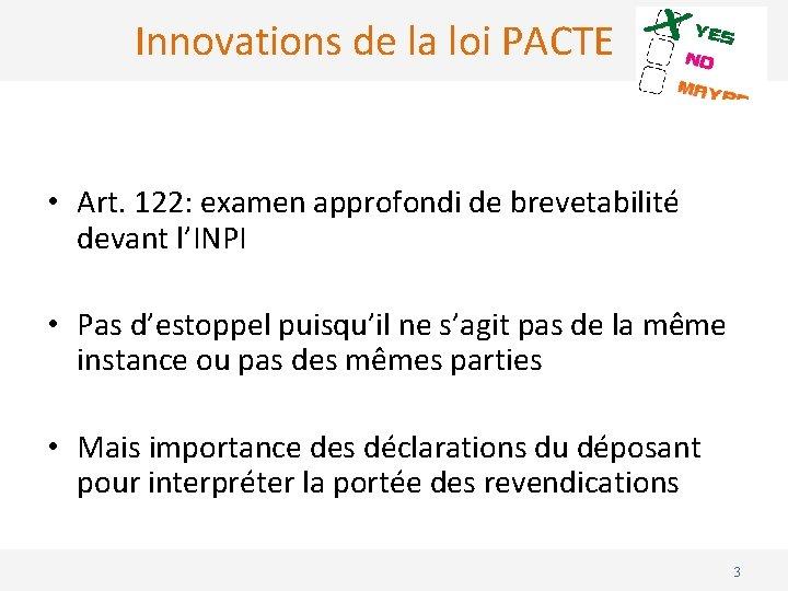 Innovations de la loi PACTE • Art. 122: examen approfondi de brevetabilité devant l'INPI