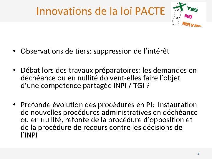 Innovations de la loi PACTE • Observations de tiers: suppression de l'intérêt • Débat