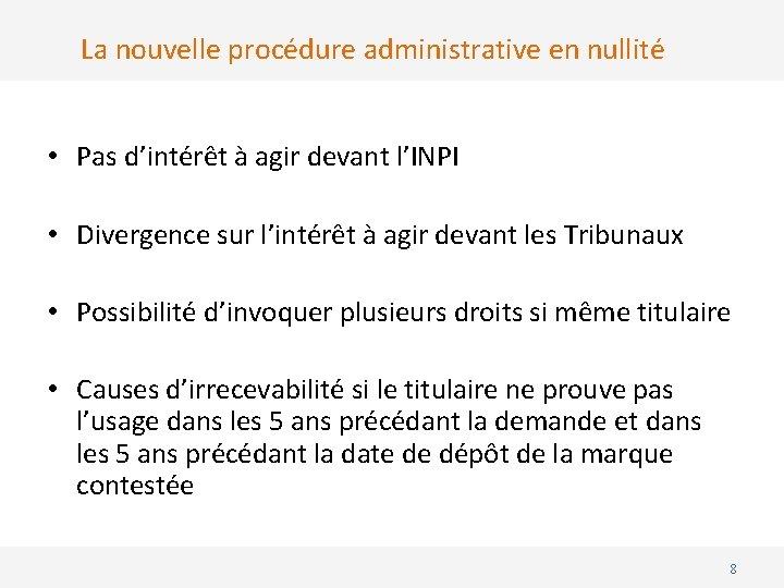 La nouvelle procédure administrative en nullité • Pas d'intérêt à agir devant l'INPI •