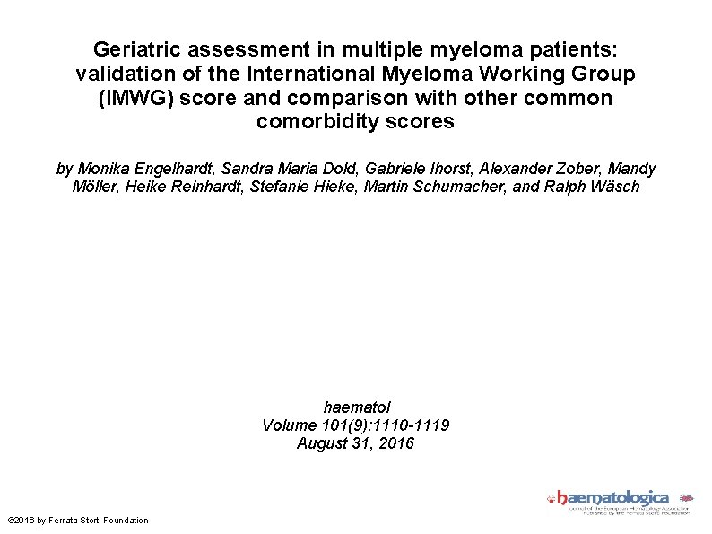 Geriatric assessment in multiple myeloma patients: validation of the International Myeloma Working Group (IMWG)