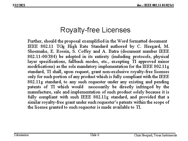 3/12/2021 doc. : IEEE 802. 11 -01/023 r 1 Royalty-free Licenses Further, should the