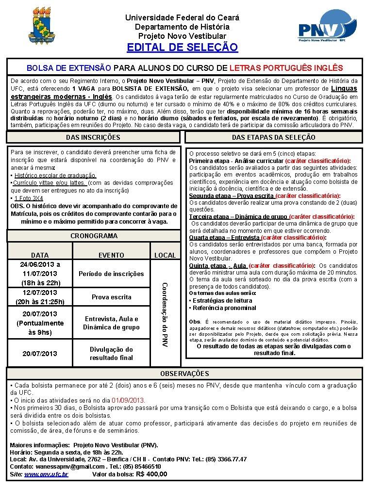 Universidade Federal do Ceará Departamento de História Projeto Novo Vestibular EDITAL DE SELEÇÃO BOLSA