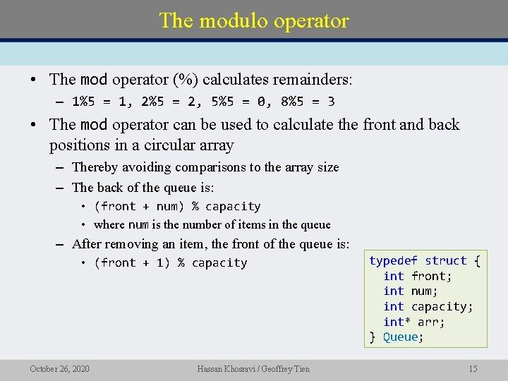 The modulo operator • The mod operator (%) calculates remainders: – 1%5 = 1,