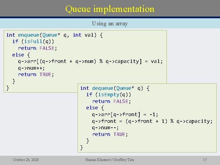 Queue implementation Using an array int enqueue(Queue* q, int val) { if (is. Full(q))
