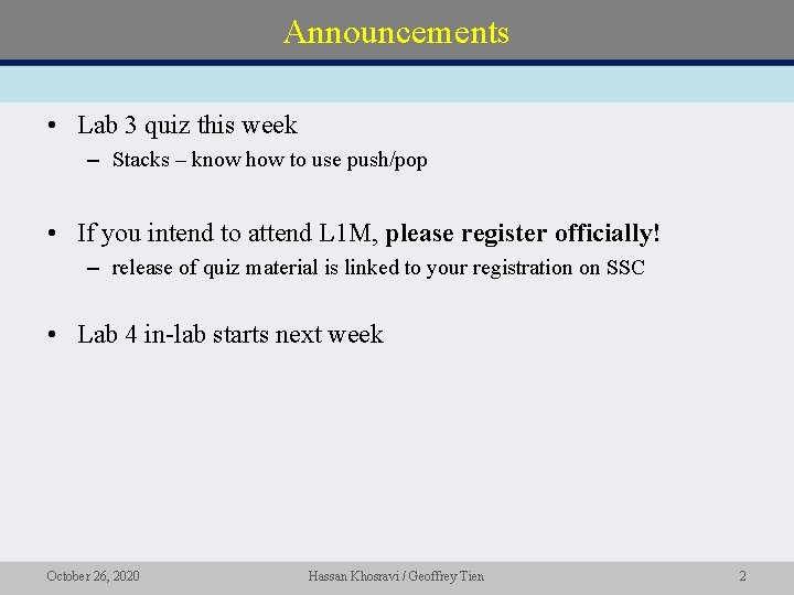 Announcements • Lab 3 quiz this week – Stacks – know how to use
