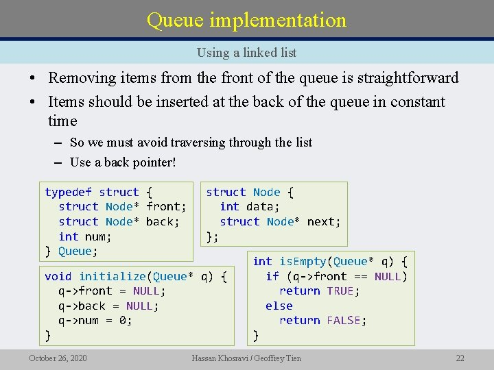 Queue implementation Using a linked list • Removing items from the front of the