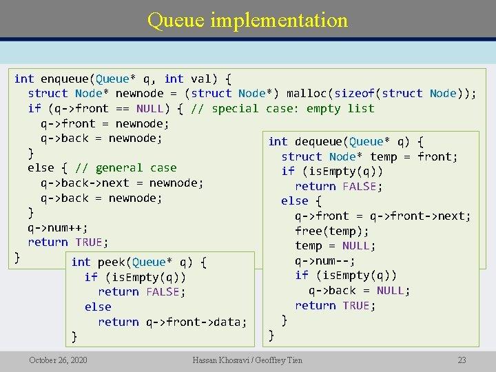 Queue implementation int enqueue(Queue* q, int val) { struct Node* newnode = (struct Node*)