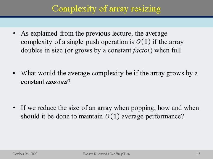 Complexity of array resizing • • What would the average complexity be if the