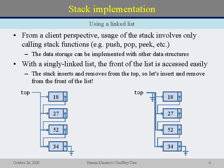 Stack implementation Using a linked list • From a client perspective, usage of the
