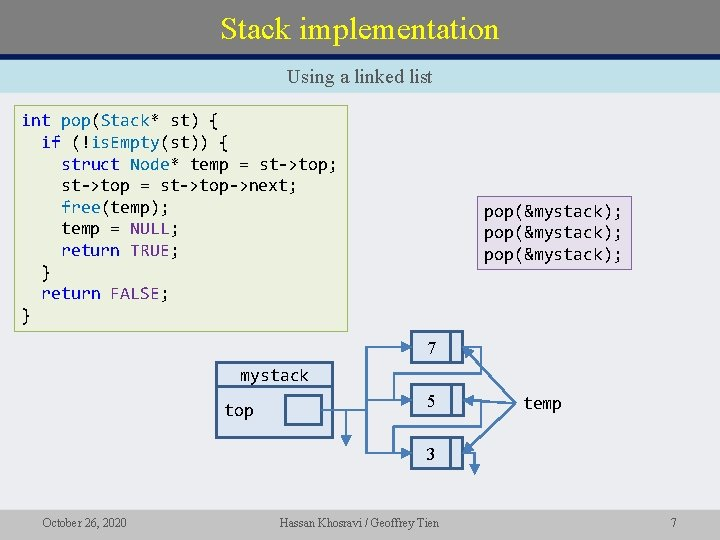 Stack implementation Using a linked list int pop(Stack* st) { if (!is. Empty(st)) {