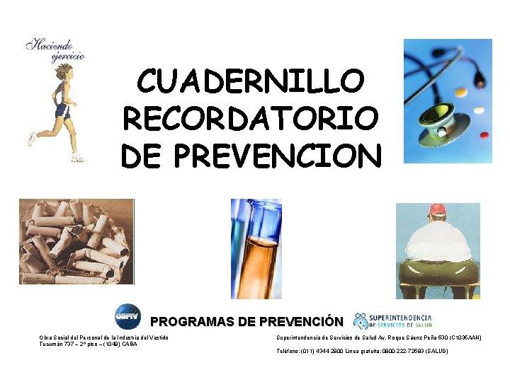 CUADERNILLO RECORDATORIO DE PREVENCION PROGRAMAS DE PREVENCIÓN Obra Social del Personal de la Industria