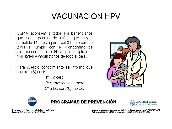 VACUNACIÓN HPV • OSPIV aconseja a todos los beneficiarios que sean padres de niñas