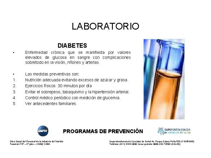 LABORATORIO DIABETES • Enfermedad crónica que se manifiesta por valores elevados de glucosa en