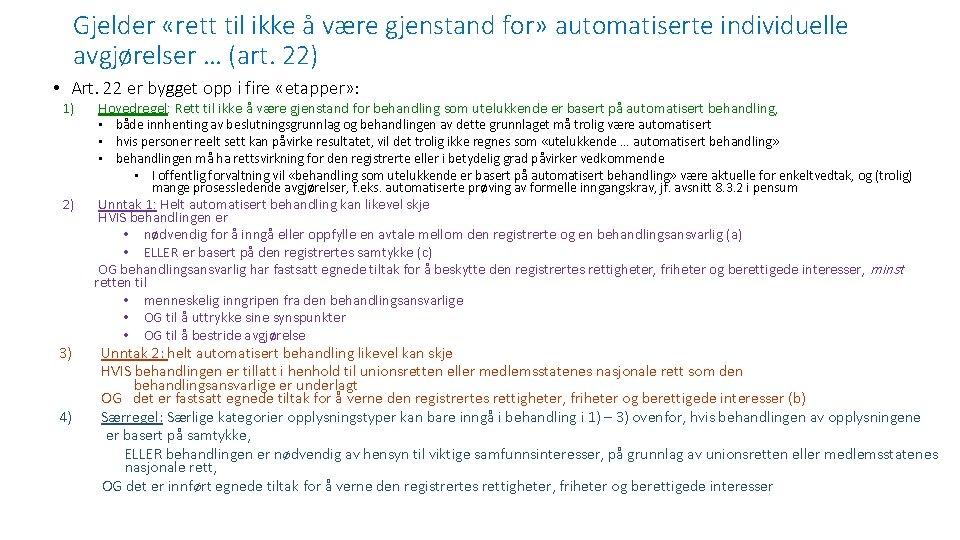 Gjelder «rett til ikke å være gjenstand for» automatiserte individuelle avgjørelser … (art. 22)