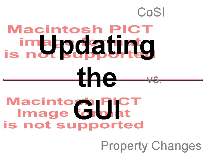 Co. SI Updating the vs. GUI Property Changes
