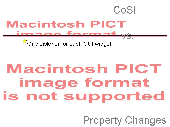 Co. SI One Listener for each GUI widget vs. Property Changes