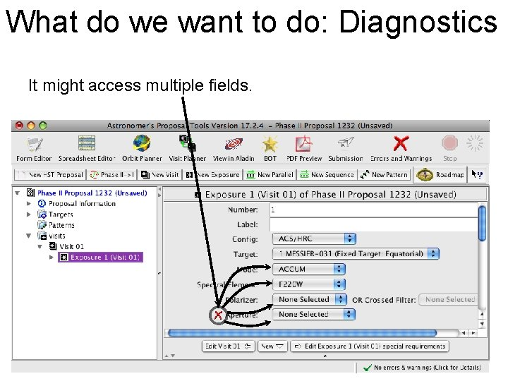 What do we want to do: Diagnostics It might access multiple fields.
