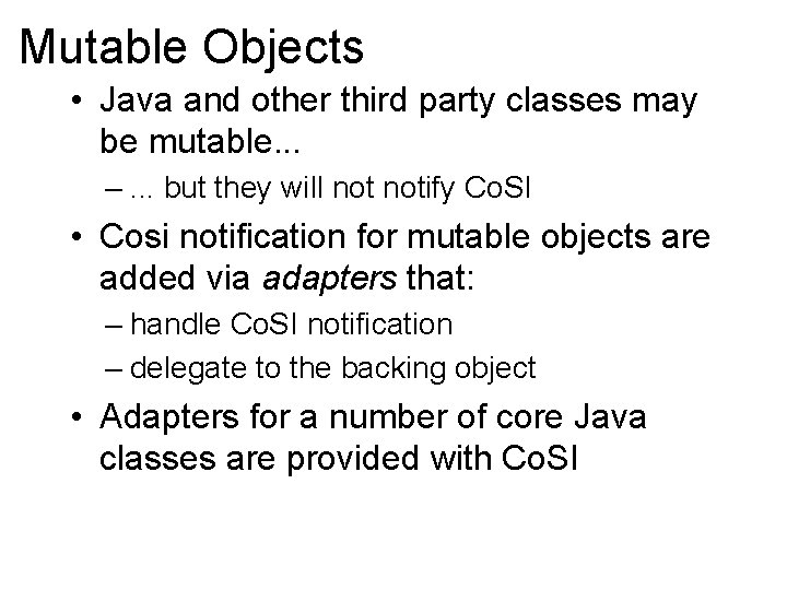 Mutable Objects • Java and other third party classes may be mutable. . .