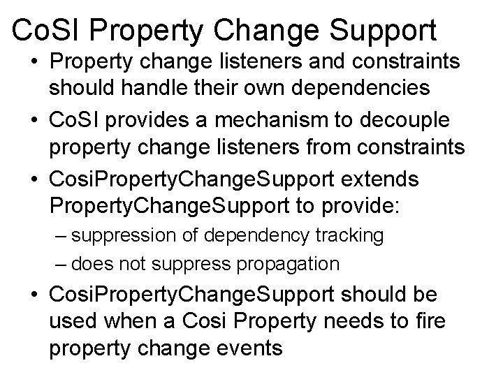 Co. SI Property Change Support • Property change listeners and constraints should handle their