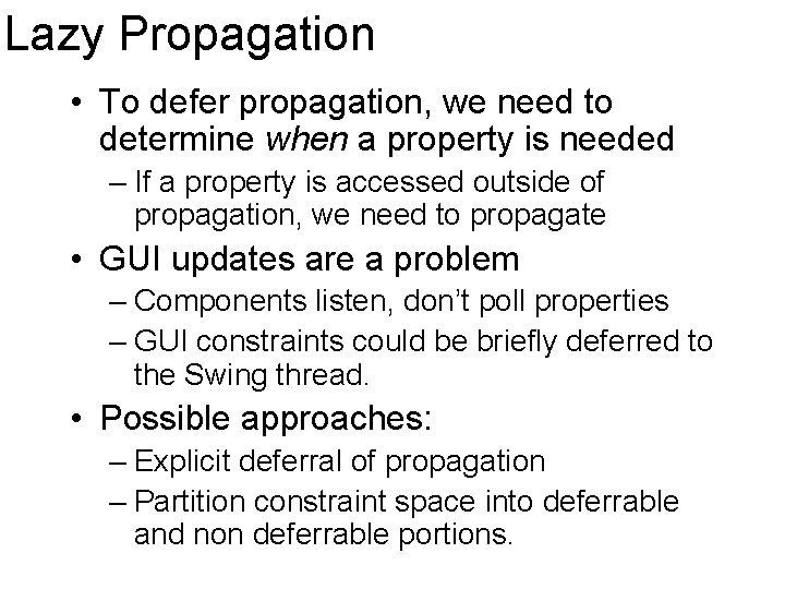 Lazy Propagation • To defer propagation, we need to determine when a property is