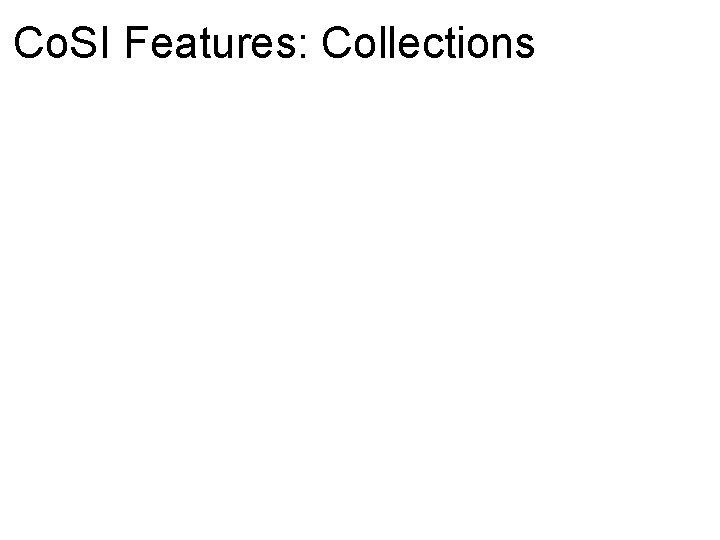 Co. SI Features: Collections