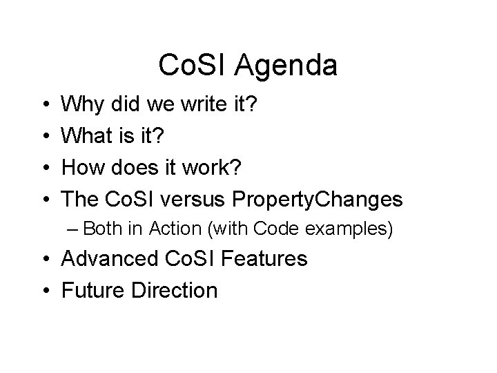 Co. SI Agenda • • Why did we write it? What is it? How