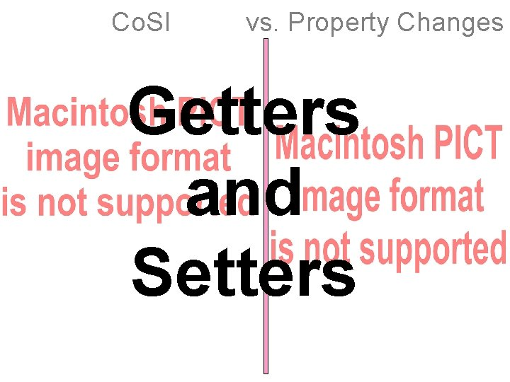 Co. SI vs. Property Changes Getters and Setters