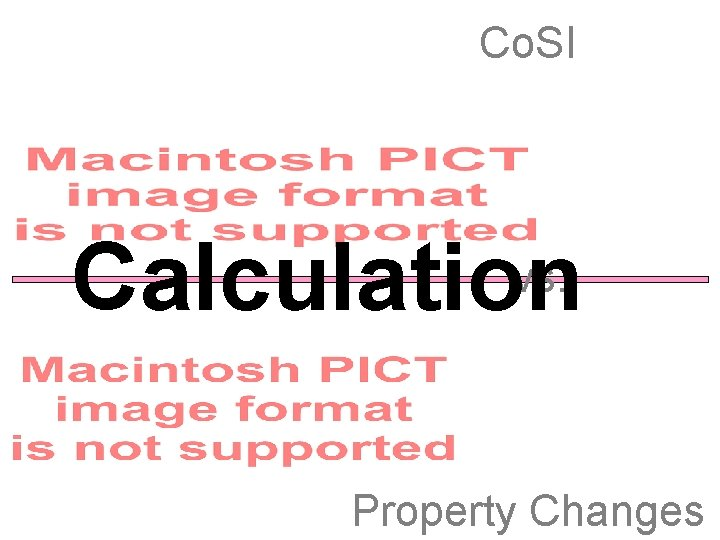 Co. SI Calculation vs. Property Changes