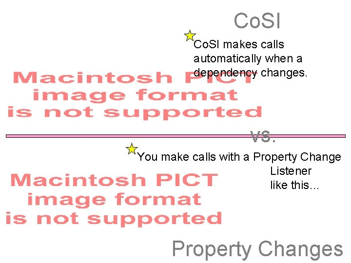 Co. SI makes calls automatically when a dependency changes. vs. You make calls with