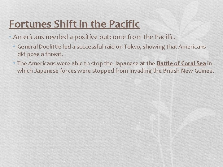 Fortunes Shift in the Pacific • Americans needed a positive outcome from the Pacific.