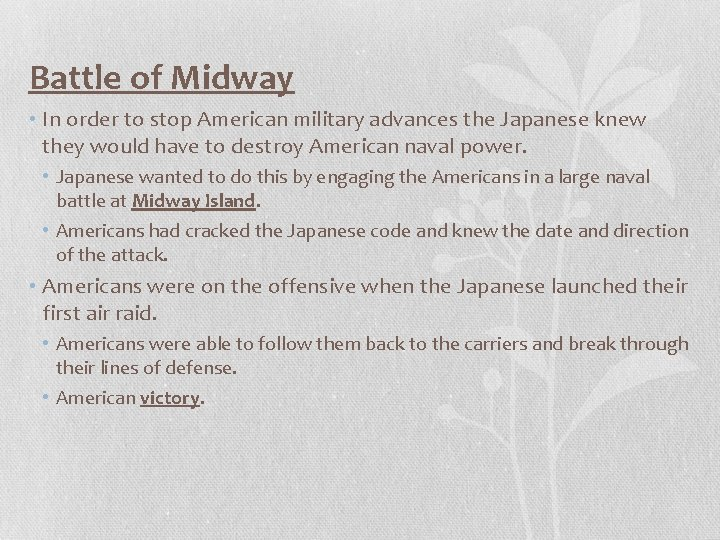 Battle of Midway • In order to stop American military advances the Japanese knew