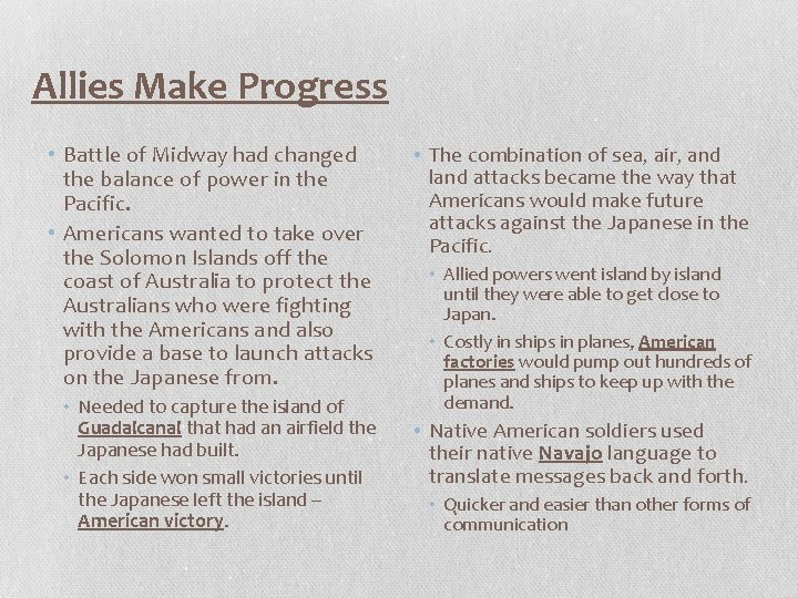 Allies Make Progress • Battle of Midway had changed the balance of power in