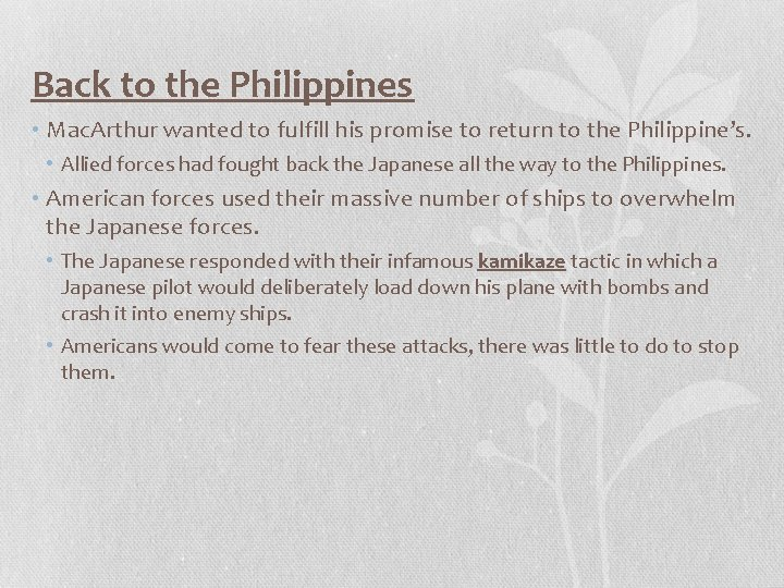 Back to the Philippines • Mac. Arthur wanted to fulfill his promise to return