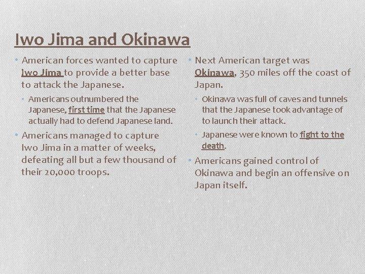 Iwo Jima and Okinawa • American forces wanted to capture Iwo Jima to provide