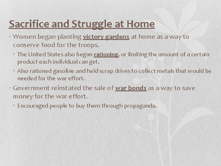 Sacrifice and Struggle at Home • Women began planting victory gardens at home as