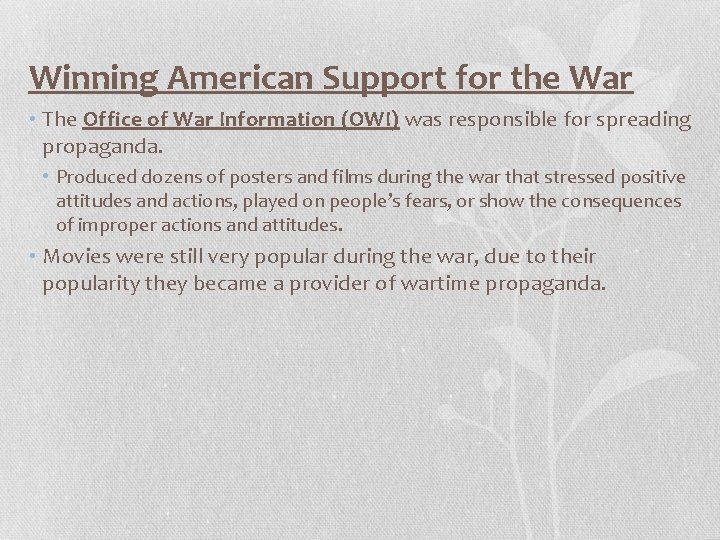 Winning American Support for the War • The Office of War Information (OWI) was