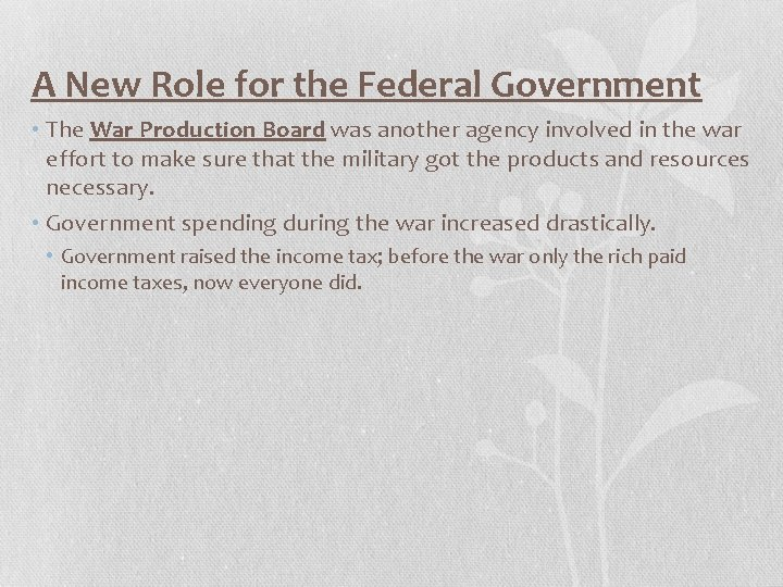 A New Role for the Federal Government • The War Production Board was another