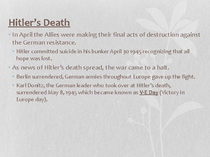 Hitler's Death • In April the Allies were making their final acts of destruction