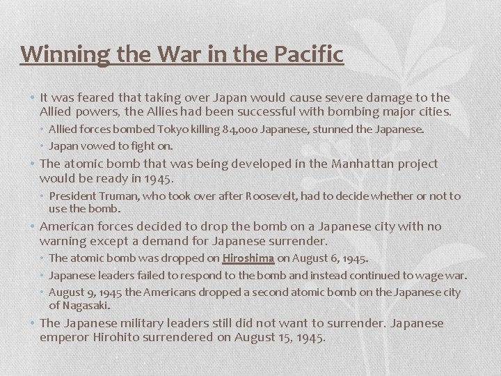 Winning the War in the Pacific • It was feared that taking over Japan