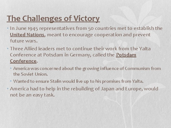 The Challenges of Victory • In June 1945 representatives from 50 countries met to
